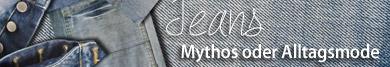 Jeans: Mythos oder Alltagsmode